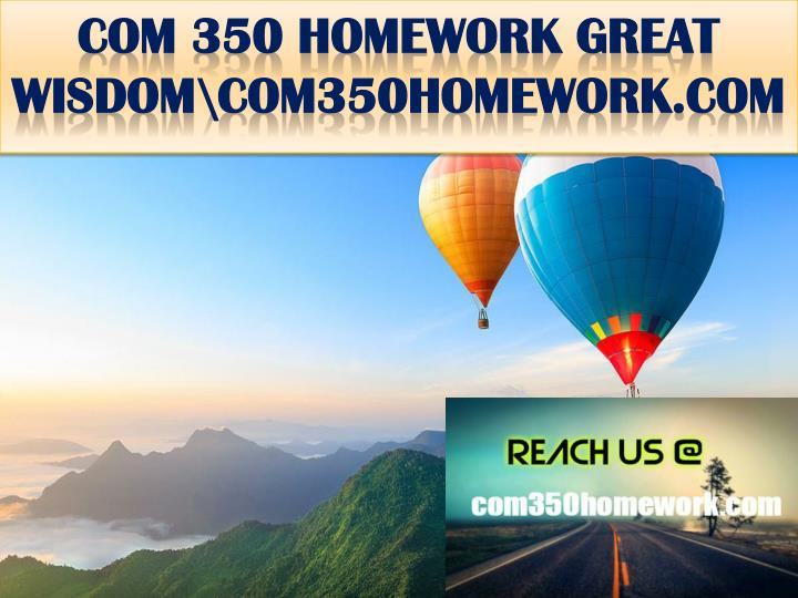 Com 350 homework great wisdom com350homework com