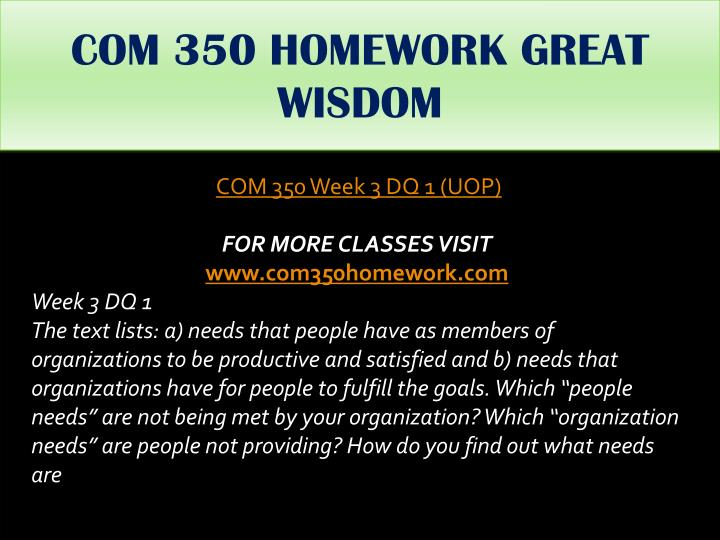 COM 350 HOMEWORK GREAT WISDOM