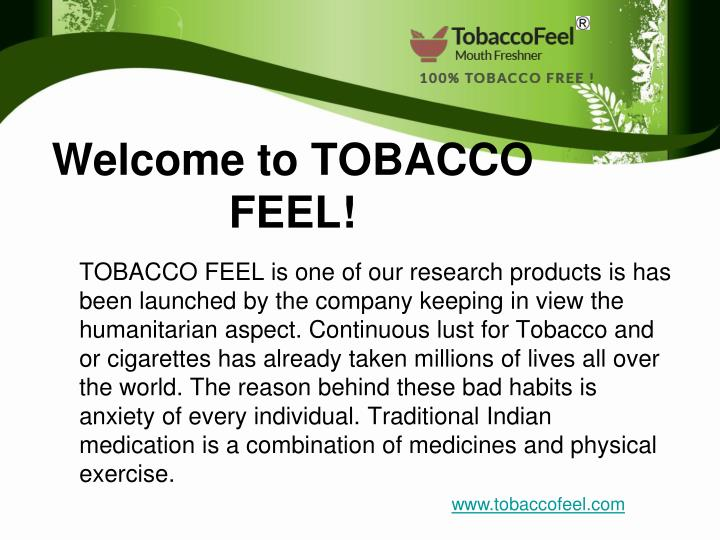 Welcome to tobacco feel