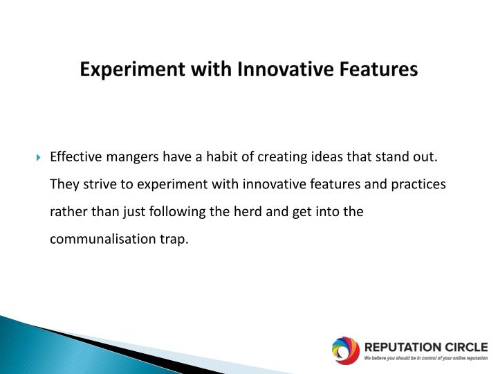 Experiment with Innovative Features