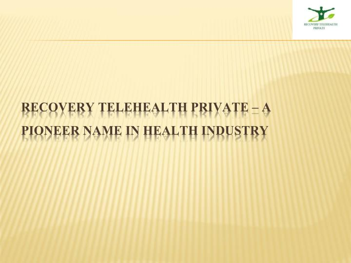 Recovery telehealth private a pioneer name in health industry