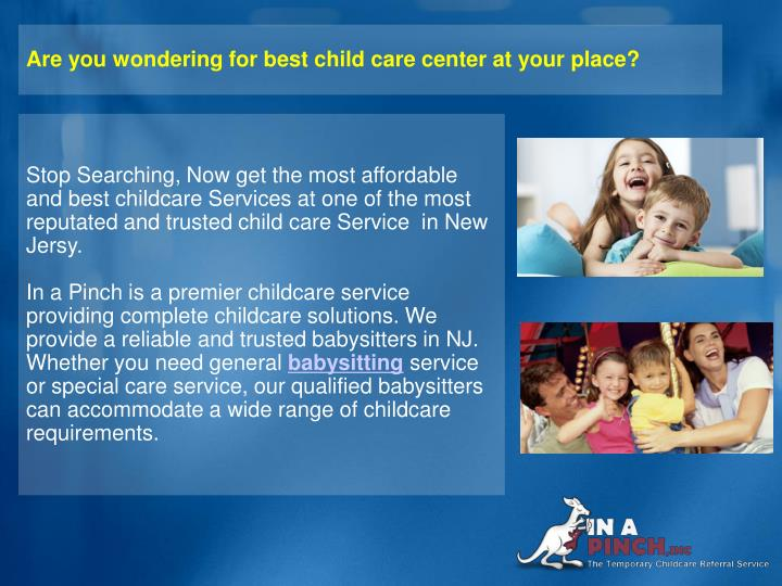 Are you wondering for best child care center at your place?