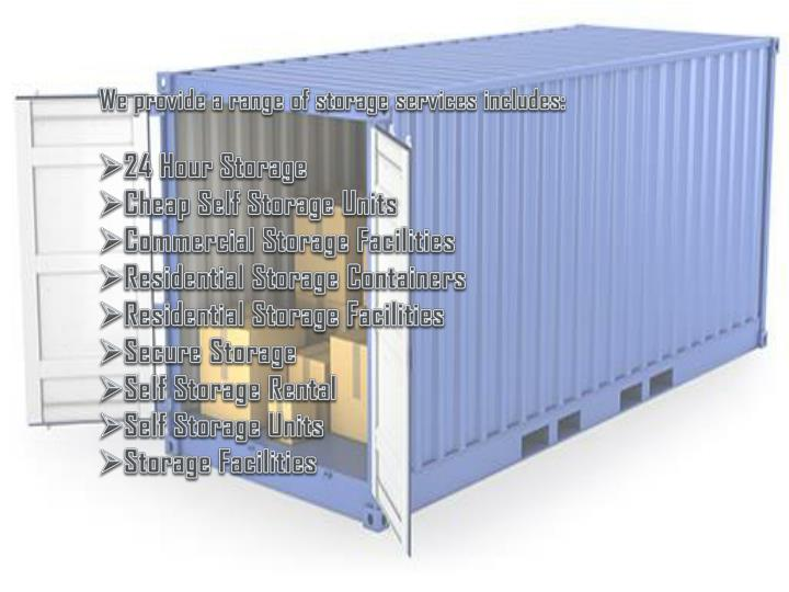 We provide a range of storage services includes: