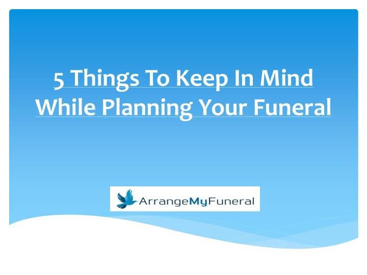 5 things to keep in mind while planning your funeral
