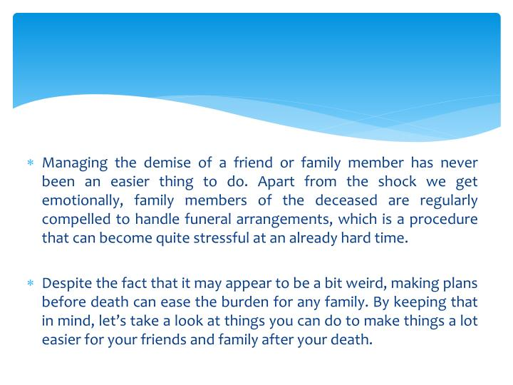 Managing the demise of a friend or family member has never been an easier thing to do. Apart from the shock we get