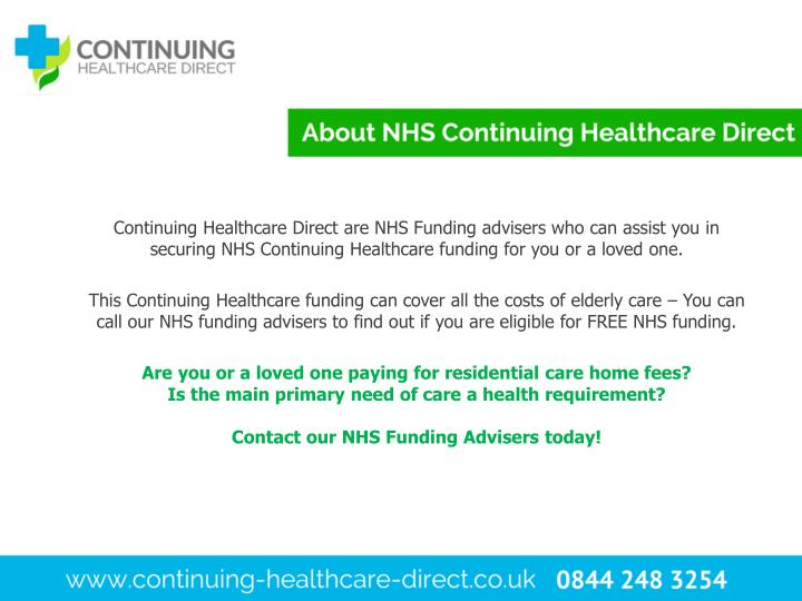 Continuing Healthcare Direct are NHS Funding advisers who can assist you in securing NHS Continuing Healthcare funding for you or a loved one.