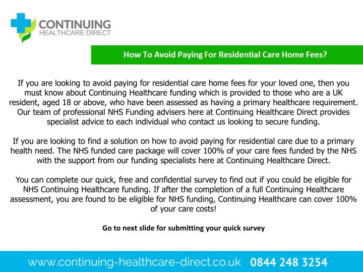 If you are looking to avoid paying for residential care home fees for your loved one, then you must know about Continuing