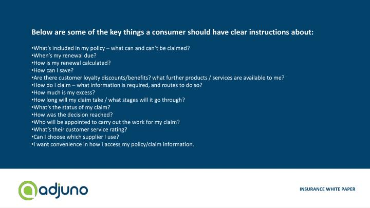 Below are some of the key things a consumer should have clear instructions about: