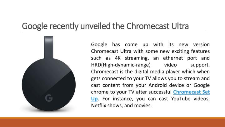 Google recently unveiled the chromecast ultra