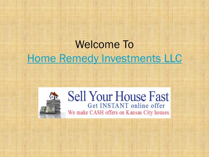 Welcome to home remedy investments llc