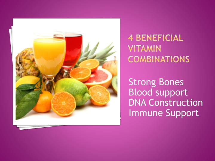 4 beneficial vitamin combinations