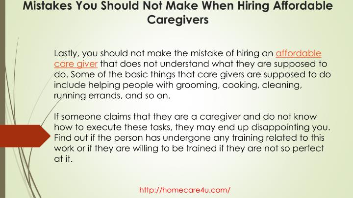 Lastly, you should not make the mistake of hiring an
