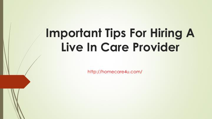 Important tips for hiring a live in care provider