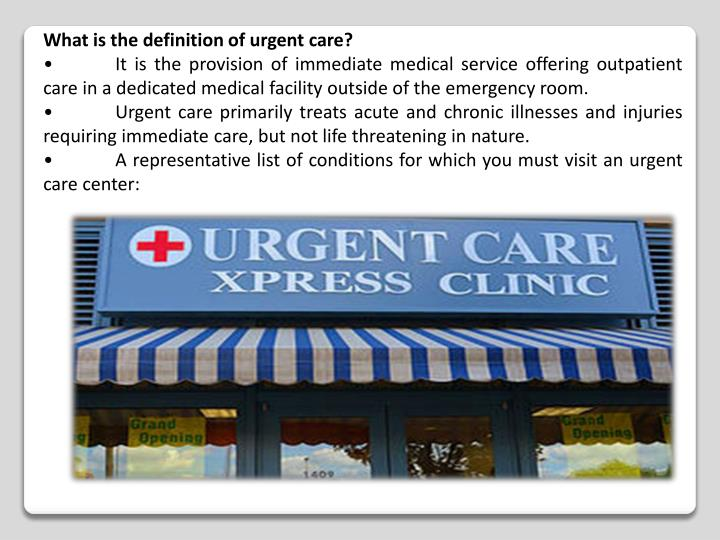 What is the definition of urgent care?