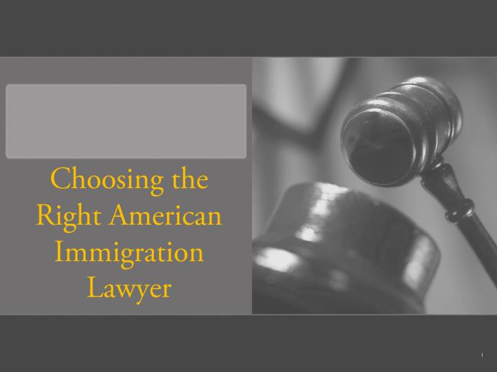 Choosing the right american immigration lawyer