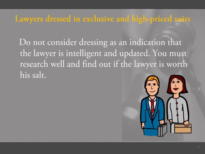 Lawyers dressed in exclusive and high-priced suits