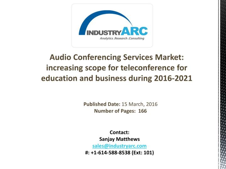 Audio Conferencing Services Market: increasing scope for teleconference for education and business during 2016-2021