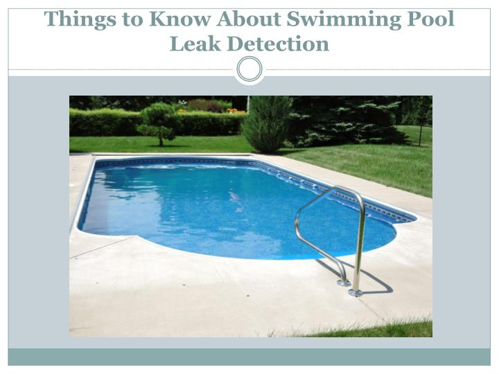 things to know about swimming pool leak detection