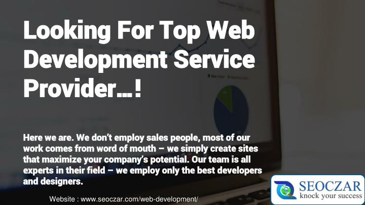 Looking For Top Web Development Service Provider…!