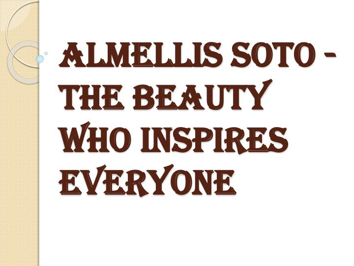 Almellis soto the beauty who inspires everyone