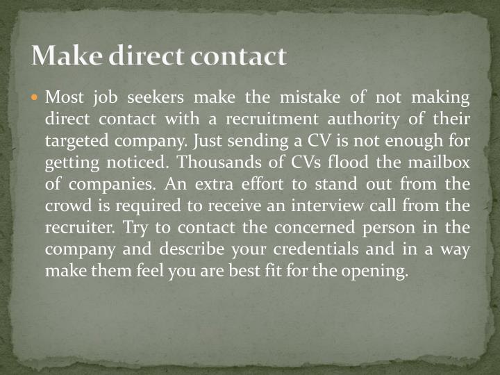 Make direct contact