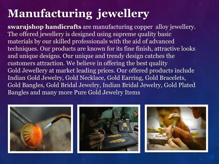 Manufacturing jewellery
