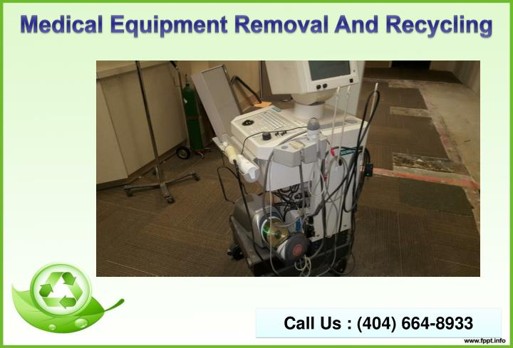 Medical Equipment Removal And Recycling