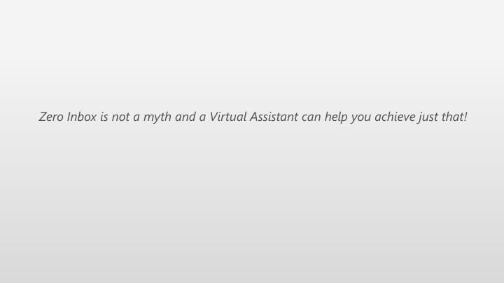 Zero Inbox is not a myth and a Virtual Assistant can help you achieve just that!