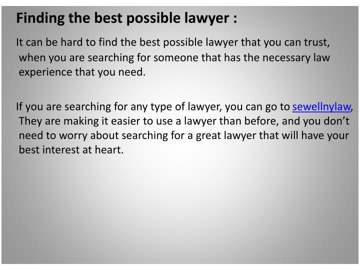 Finding the best possible lawyer :