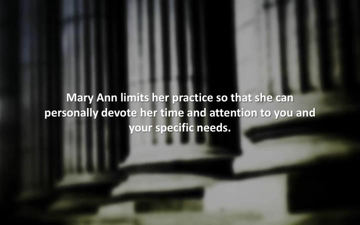 Mary Ann limits her practice so that she can