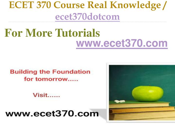 Ecet 370 course real knowledge ecet370dotcom
