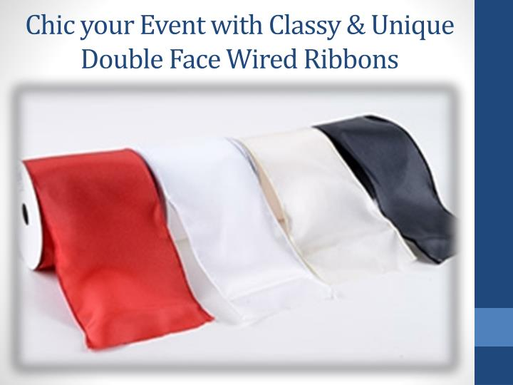 Chic your Event with Classy & Unique