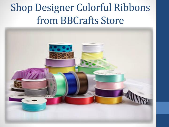 Shop designer colorful ribbons from bbcrafts store