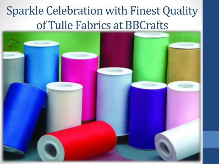Sparkle Celebration with Finest Quality of Tulle Fabrics at