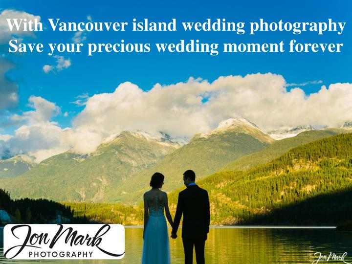 With Vancouver island wedding photography