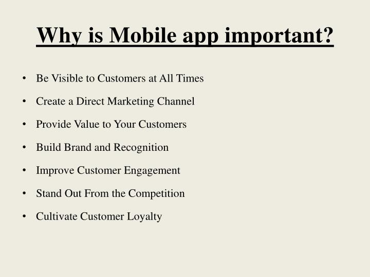 Why is Mobile app important?