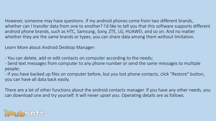 However, someone may have questions. If my android phones come from two different brands, whether ca...