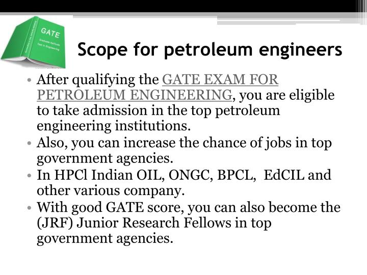 Scope for petroleum engineers