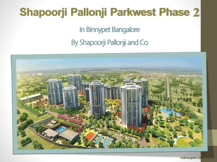 Shapoorji pallonji parkwest phase 2 in binnypet bangalore by shapoorji pallonji and co