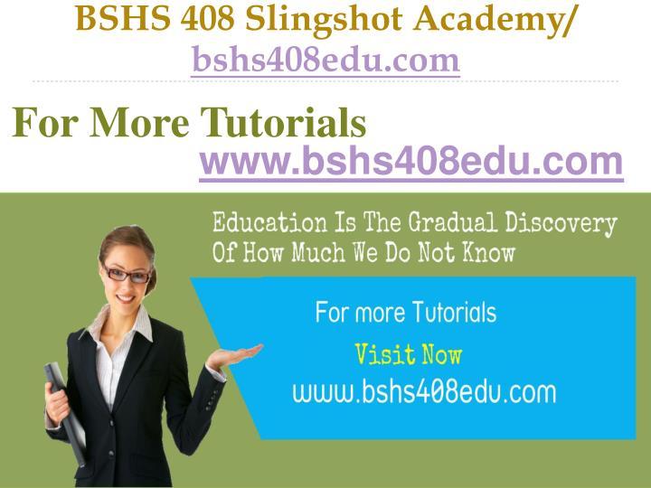 BSHS 408 Slingshot Academy/