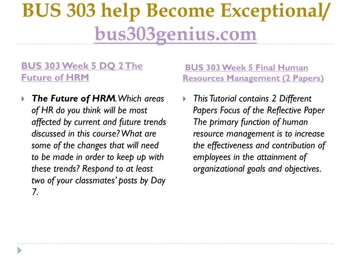 BUS 303 help Become Exceptional/