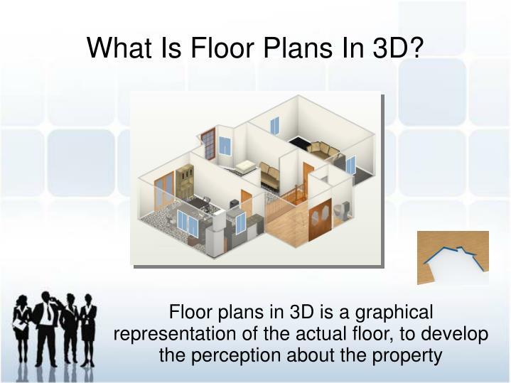 Floor plans in 3D is a graphical representation of the actual floor, to develop the perception about the property