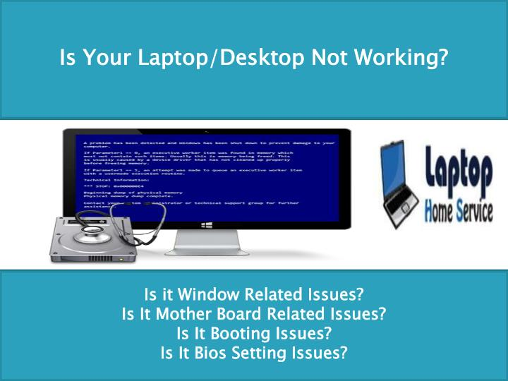 Is Your Laptop/Desktop Not Working?