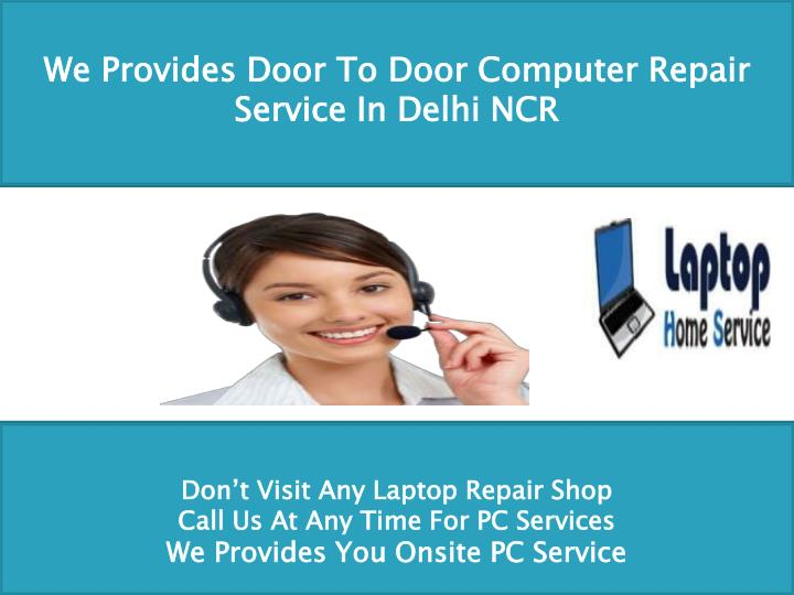 We Provides Door To Door Computer Repair Service In Delhi NCR