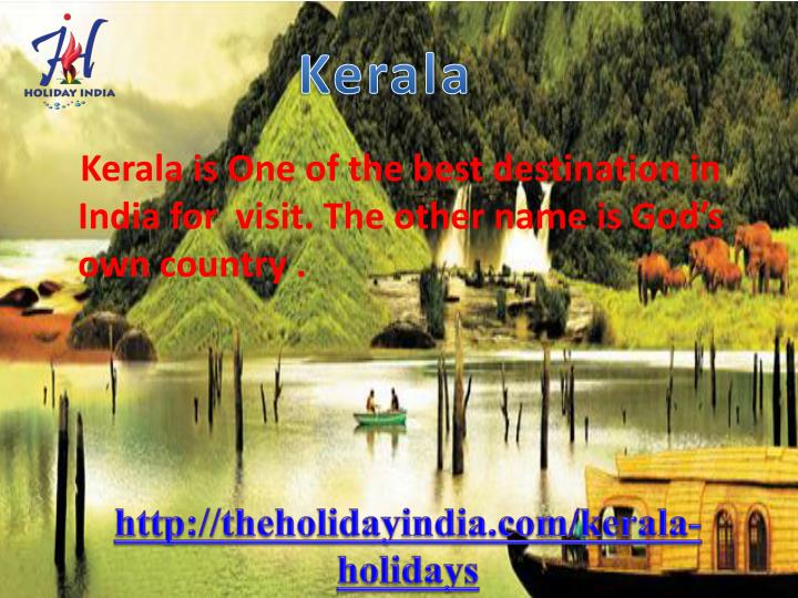 Kerala is One of the best destination in