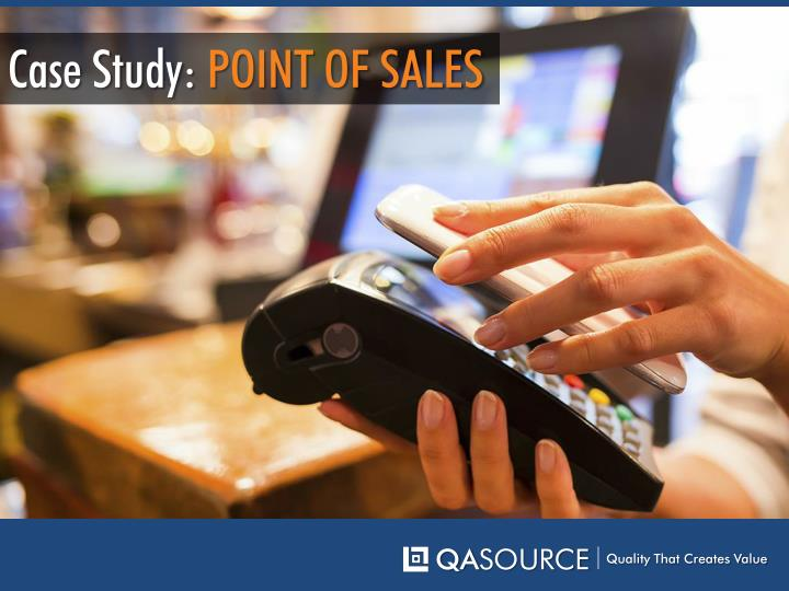 Case Study: POINT OF SALES