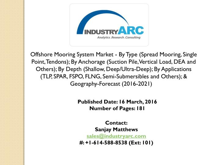 Offshore Mooring System Market - By Type (Spread Mooring, Single Point, Tendons); By Anchorage (Suct...