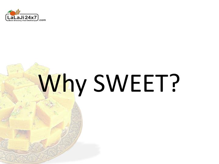 Why SWEET?