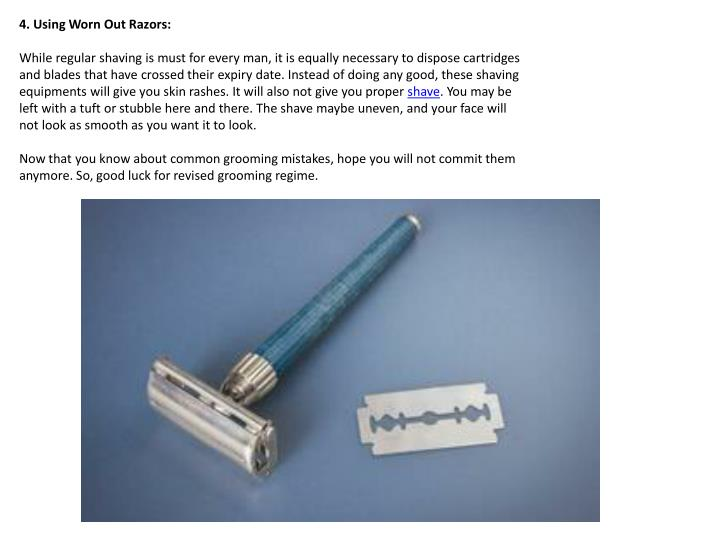 4. Using Worn Out Razors