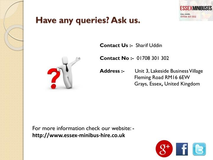 Have any queries? Ask us.